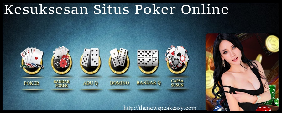 Kesuksesan Situs Poker Online