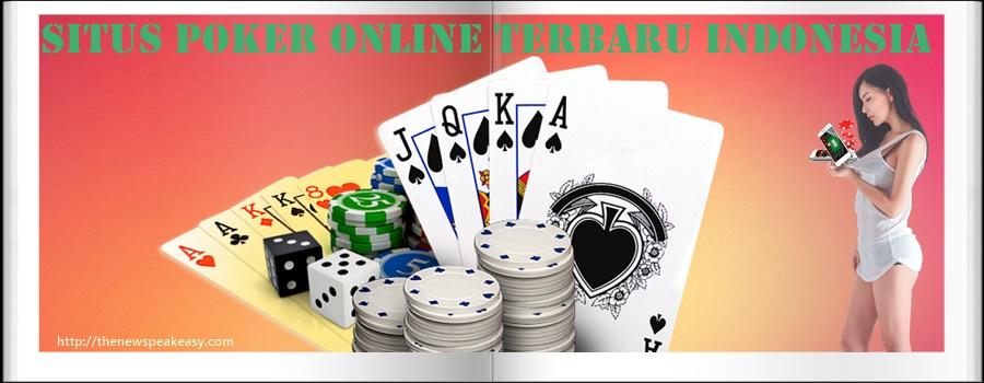 Situs Poker Online Terbaru Indonesia