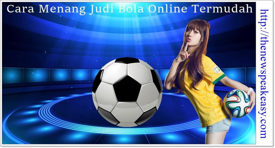Cara Menang Judi Bola Online Termudah