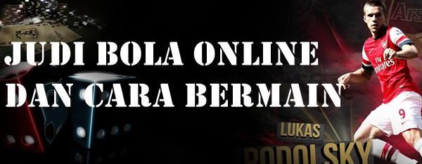Judi Bola Online dan Cara Bermain